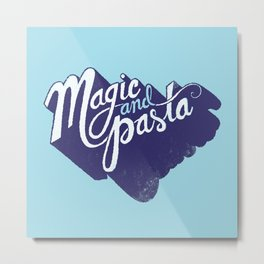 Life: Magic & Pasta Metal Print