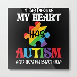 A Piece of My Heart Has Autism Brother Puzzle Metal Print