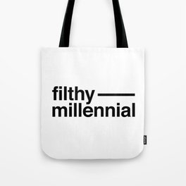 Filthy Millennial Tote Bag