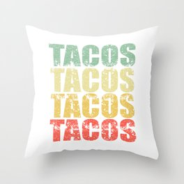 "Perfect Gift For Any Tacos Lovers Or For Those Who Have Big Appetite ""Tacos Tacos Tacos"" T-shirt Throw Pillow"