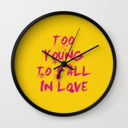 Too young to fall in love, rock dj gift Wall Clock