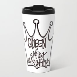 Queen of Effing Everything // Sassy Quote Travel Mug
