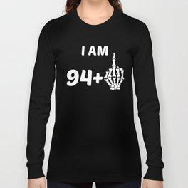 I Am 94 Plus Middle Finger Skeleton 95th Birthday Long Sleeve T-shirt