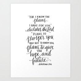 I Know the Plans - Jeremiah 29:11 Art Print