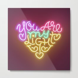 You Are My Light (neon) Metal Print