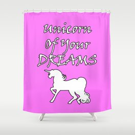 Unicorn Of Your Dreams (White) Shower Curtain
