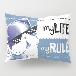 MY LIFE, MY RULES Pillow Sham