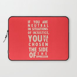 If you are neutral in front of injustice, hero Desmond Tutu on justice, awareness, civil rights, Laptop Sleeve