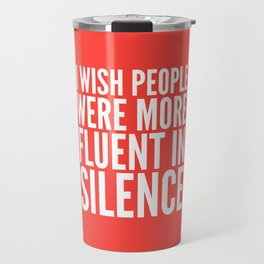 I Wish People Were More Fluent in Silence (Red) Travel Mug