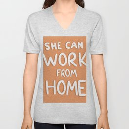 She Can Work From Home (Orange) Unisex V-Neck