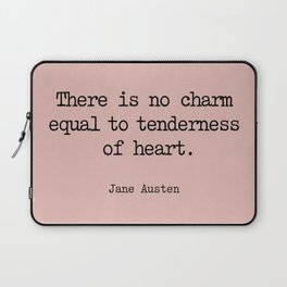 Jane Austen. There is no charm equal to tenderness of heart. Laptop Sleeve