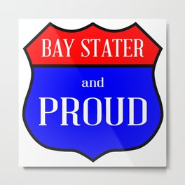 Bay Stater And Proud Metal Print