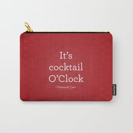 It's cocktail O'Clock Carry-All Pouch