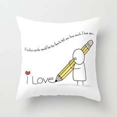 I Love You...  Throw Pillow