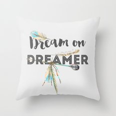 Dream on Dreamer Throw Pillow