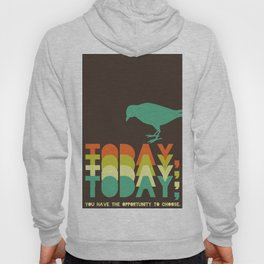 Today you have 5 Hoody