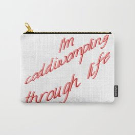 I'm Coddiwompling Through Life Carry-All Pouch
