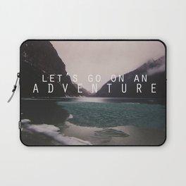 let's go on an adventure. Laptop Sleeve