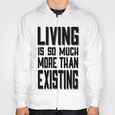 Living & Existing two Hoody