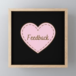 I Love Feedback Simple Heart Design Framed Mini Art Print