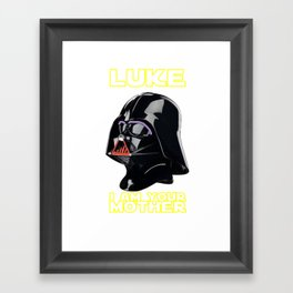 LUKE I AM YOUR MOTHER Framed Art Print