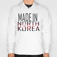 korea Hoodies featuring Made In North Korea by VirgoSpice