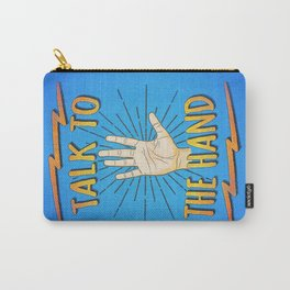 Talk to the hand! Funny Nerd & Geek Humor Statement Carry-All Pouch