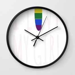 I LOVE MY GIRL Wall Clock