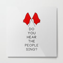 Do You Hear The People Sing (2 flags) Metal Print