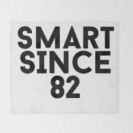 Smart Since 82 Throw Blanket