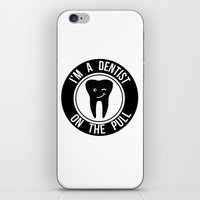 dentist iPhone & iPod Skins featuring I'm a dentist on the pull by sarah illustration