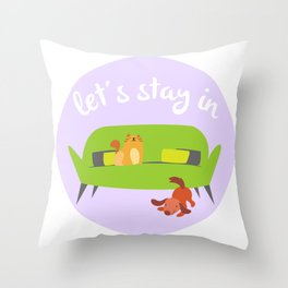 Let's Stay In Throw Pillow