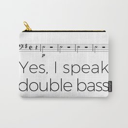 Do you speak double bass? Carry-All Pouch