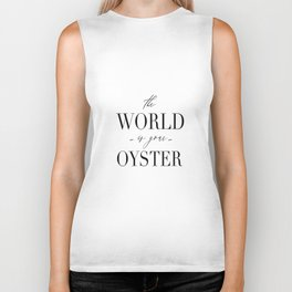 Wall Art Calligraphy Print, The World is Your Oyster Inspirational Quote for Home Decor or Gift. Pri Biker Tank