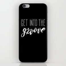 Get Into The GROOVE iPhone Skin