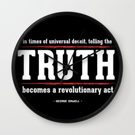 Telling the Truth is a Revolutionary Act Wall Clock