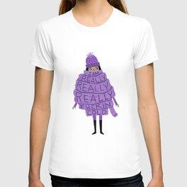 Really Really Really Fuckin Cold (Purple) T-shirt