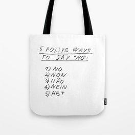 5 POLITE WAYS TO SAY NO Tote Bag