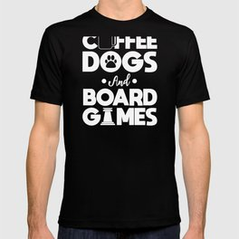 Board Games Addict Coffee Dog Lover Gift T-shirt