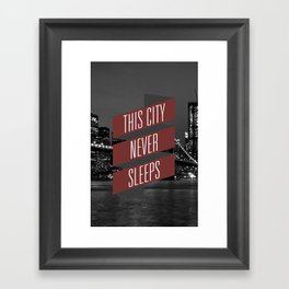 This City Never Sleeps Framed Art Print