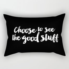 Choose to See the Good Stuff black and white monochrome typography poster design home wall decor Rectangular Pillow