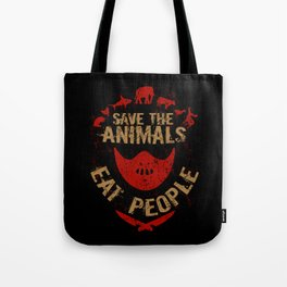 save the animals,eat people Tote Bag