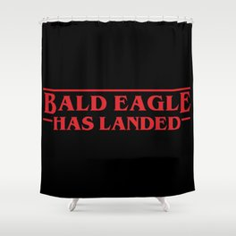 Strange Bald Eagle Has Landed Shower Curtain