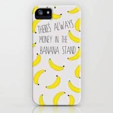 There's Always Money in the Banana Stand  iPhone (5, 5s) Slim Case