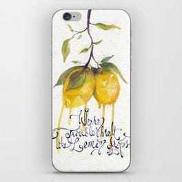 Where Troubles Melt Like Lemon Drops iPhone Skin