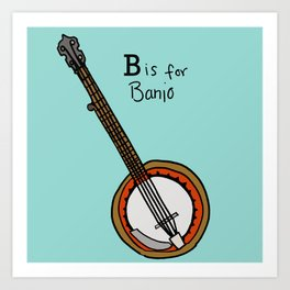 B is for Banjo  Art Print
