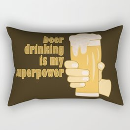 Beer drinking is my superpower Rectangular Pillow