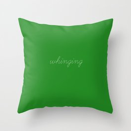 whinging woman Throw Pillow