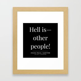 4   | Jean-Paul Sartre Quotes | 190810 Framed Art Print
