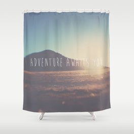 adventure awaits you ... Shower Curtain